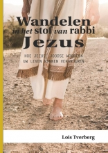 Lois Tverberg , Wandelen in het stof van rabbi Jezus