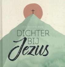 Leo Heuvelman , Dichter bij Jezus
