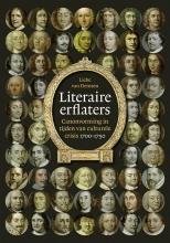 Lieke van Deinsen Literaire erflaters. Canonvorming in tijden van culturele crisis 1700-1750