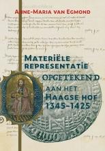 Anne-Maria van Egmond , Materiële representatie opgetekend aan het Haagse hof (1345-1425)