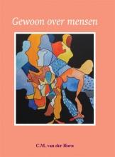 C.M. van der Horn , Gewoon over mensen