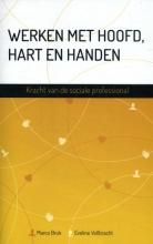 Eveline Vollbracht Marco Brok, Werken met hoofd, hart en handen