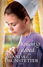Wanda E.  Brunstetter Krachtig gebed - De Indiana Amish 2
