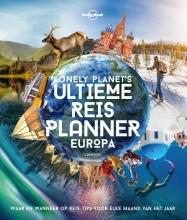 Lonely Planet , Lonely Planet`s Ultieme Reisplanner Europa