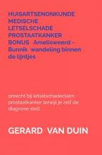 Gerard Van Duin , huisartsenonkunde - medische letselschade prostaatkanker