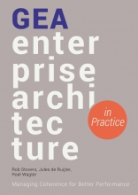 Roel Wagter Rob Stovers  Jules de Ruijter, GEA Enterprise Architecture in Practice