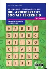 L.M. van Rees , BKL Arbeidsrecht Sociale Zekerheid 2021/2022 theorie-/opgavenboek