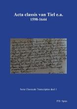 P.D.  Spies Acta classis van Tiel e.a. 1598-1644