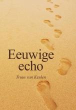 Truus van Keulen , Eeuwige echo