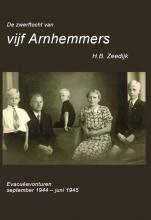 H.B.  Zeedijk De zwerftocht van vijf Arnhemmers