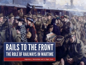 H.Roger Grant Augustus J. Veenendaal, Rails to the Front