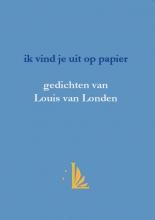Louis van Londen , Ik vind je uit op papier