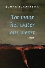 Schaafsma Johan , Tot waar het water ons weert
