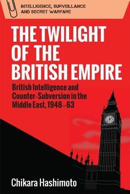 Chikara Hashimoto,The Twilight of the British Empire