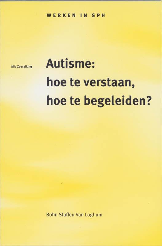 M. Zeevalking,Autisme: hoe te verstaan, hoe te begeleiden?