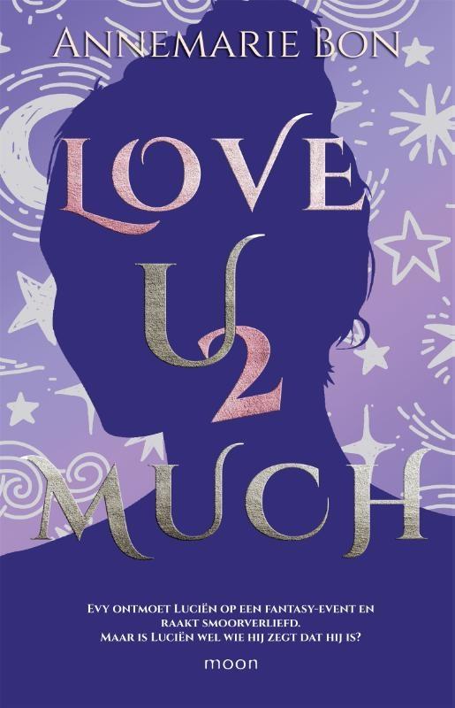 Annemarie Bon,Love u 2 much