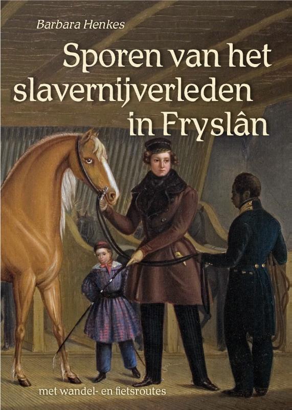 Barbara Henkes,Sporen van het slavernijverleden in Fryslân