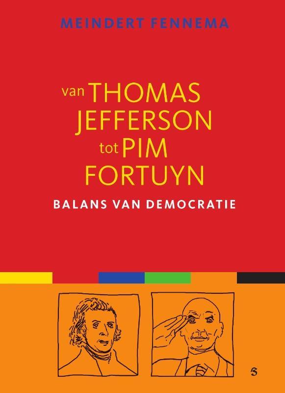Meindert Fennema,Van Thomas Jefferson tot Pim Fortuyn
