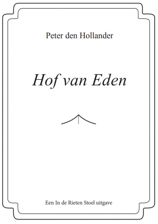 Peter Den Hollander,Hof van Eden