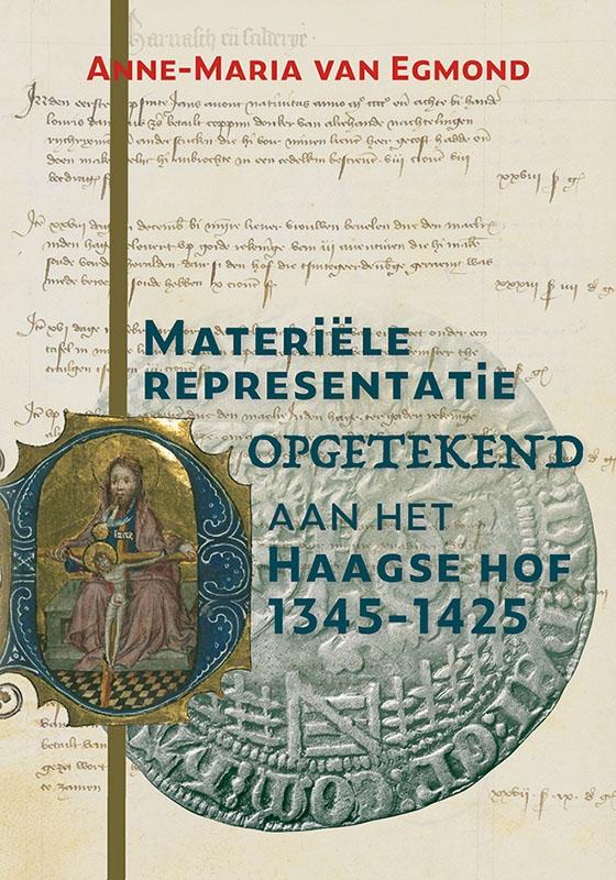 Anne-Maria van Egmond,Materiële representatie opgetekend aan het Haagse hof (1345-1425)