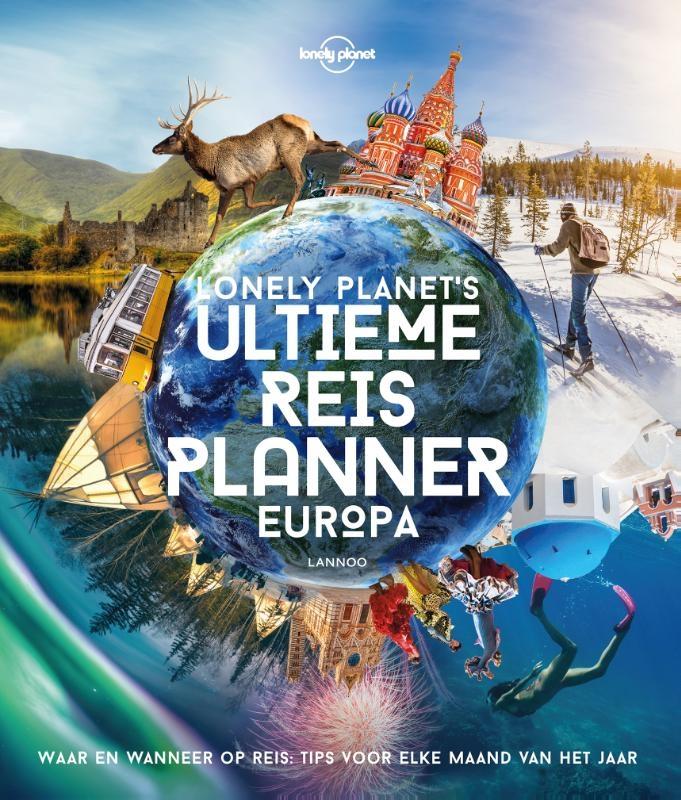 Lonely Planet,Lonely Planet`s Ultieme Reisplanner Europa