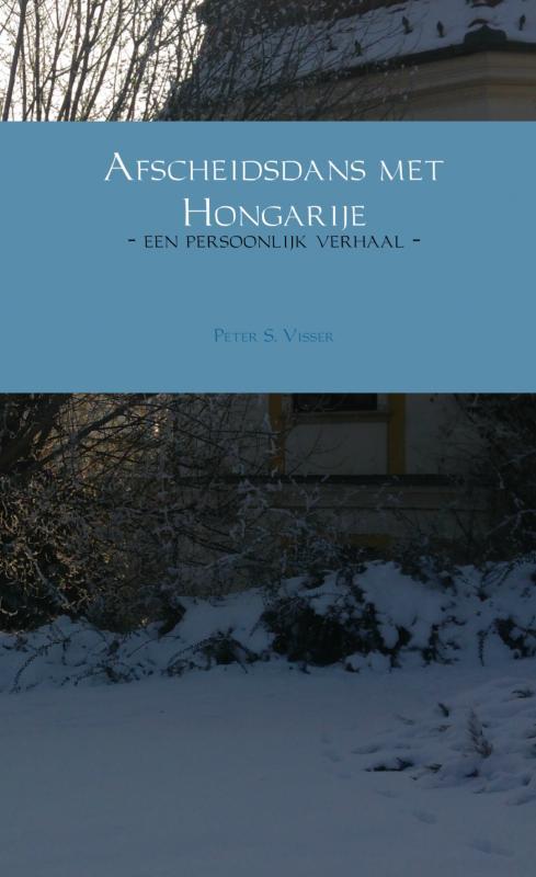 Peter S. Visser,Afscheidsdans met Hongarije