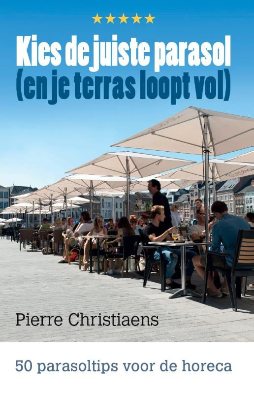Pierre Christiaens,Kies de juiste parasol (en je terras loopt vol)