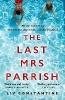 Constantine, Liv,Last Mrs Parrish