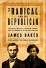 Oakes, James,The Radical and the Republican