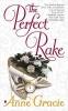 Gracie, Anne,The Perfect Rake