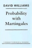 Williams, David,Probability with Martingales
