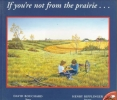 Bouchard, David,If You`re Not from the Prairie...