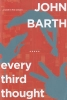 Barth, John,Every Third Thought