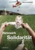 Netzwerk Solidarität,Vorkehren - Retten - Aufbauen