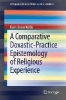 Webb, Mark Owen,A Comparative Doxastic-Practice Epistemology of Religious Experience