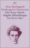 Kierkegaard, Sören,Einübung im Christentum / Zwei kurze ethisch-religiöse Abhandlungen / Das Buch Adler oder Der Begriff der Auserwählten