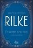 Rilke, Rainer Maria,Es wartet eine Welt Lebensweisheiten