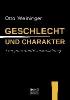 Weininger, Otto,Geschlecht und Charakter: Eine prinzipielle Untersuchung