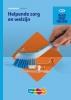 R.F.M. van Midde, M.M.M.  Riemsdijk, S.  Schoneveld,Traject Dienstverlening Helpende Zorg en welzijn