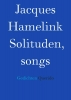 <b>Jacques  Hamelink</b>,Solituden, songs