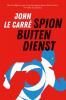 <b>John le Carré</b>,Spion buiten dienst