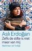 Asli  Erdogan,Zelfs de stilte is niet meer van mij