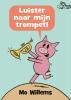 Mo  Willems,Luister naar mijn trompet!