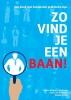 Dorien  Waasdorp - Slotboom, Geert-Jan  Waasdorp, Maaike  Kooter,Zo vind je een baan!