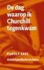 <b>Rudolf  Geel</b>,De dag waarop ik Churchill tegenkwam