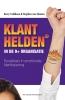 <b>Berry  Veldhoen, Stephan van Slooten</b>,Klanthelden in de 9 + organisatie