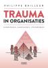 <b>Philippe  Bailleur</b>,Trauma in organisaties