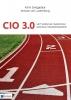 <b>Karin  Zwiggelaar, Antoon van Luxemburg</b>,CIO 3.0 - Het verschil maken in het tijdperk van digitale transformatie