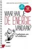 <b>Hans van der Loo, Patrick  Davidson</b>,Waar haal je de energie vandaan?