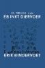 <b>Erik  Bindervoet</b>,De droom van eb inkt diervoer